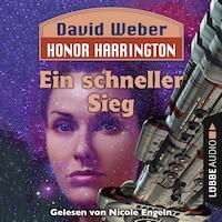 Ein schneller Sieg - Honor Harrington, Teil 3 (Ungekürzt)