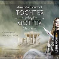 Glutnacht - Tochter-der-Götter-Trilogie 1 (Ungekürzt)