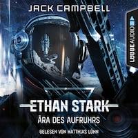 Ära des Aufruhrs - Ethan Stark - Rebellion auf dem Mond, Folge 1 (Ungekürzt)