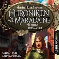 Die Fehde der Magier - Die Chroniken von Maradaine, Teil 2 (Ungekürzt)