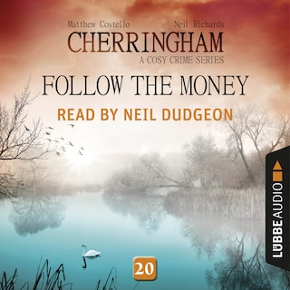 Follow the Money - Cherringham - A Cosy Crime Series: Mystery Shorts 20 (Unabridged)
