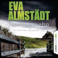Ostseerache - Pia Korittkis dreizehnter Fall (Ungekürzt)