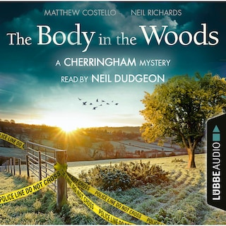 The Body in the Woods - The Cherringham Novels: A Cherringham Mystery 2 (Unabridged)