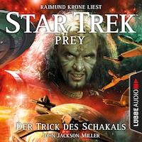 Der Trick des Schakals - Star Trek Prey, Teil 2 (Ungekürzt)