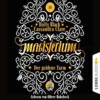 Der goldene Turm - Magisterium, Teil 5 (Ungekürzt)