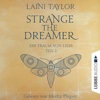 Ein Traum von Liebe - Strange the Dreamer -, Teil 2 (Ungekürzt)