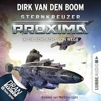Die Schlacht von Wega - Sternkreuzer Proxima, Folge 6 (Ungekürzt)