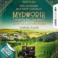 Tödliche Fracht - Mydworth - Ein Fall für Lord und Lady Mortimer, Episode 5 (Ungekürzt)