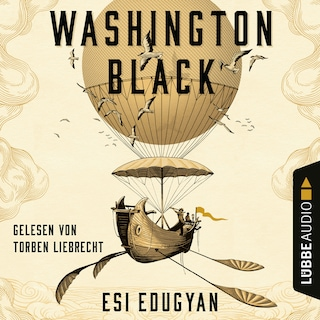 Washington Black (Ungekürzt)