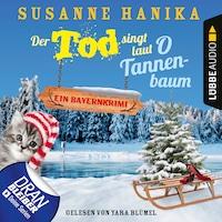 Der Tod singt laut O Tannenbaum - Ein Bayernkrimi - Sofia und die Hirschgrund-Morde, Teil 11 (Ungekürzt)