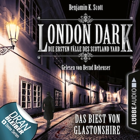 London Dark - Die ersten Fälle des Scotland Yard, Folge 5: Das Biest von Glastonshire (Ungekürzt)