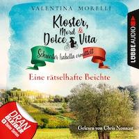 Eine rätselhafte Beichte - Kloster, Mord und Dolce Vita - Schwester Isabella ermittelt, Folge 5 (Ungekürzt)
