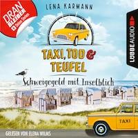 Schweigegeld mit Inselblick - Taxi, Tod und Teufel, Folge 2 (Ungekürzt)