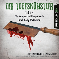 Der Todeskünstler - Die komplette Hörspielserie nach Cody Mcfadyen, Folge 1-4