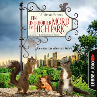 Ein unerhörter Mord im High Park - Ein Eichhörnchen-Krimi (Ungekürzt)