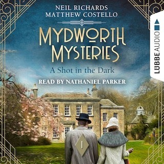 A Shot in the Dark - Mydworth Mysteries - A Cosy Historical Mystery Series, Episode 1 (Unabridged)