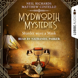 Murder wore a Mask - Mydworth Mysteries - A Cosy Historical Mystery Series, Episode 4 (Unabridged)