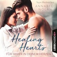 Healing Hearts - Für immer in deinem Herzen (Ungekürzt)