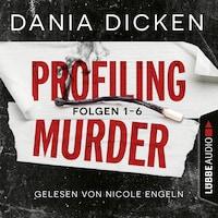Profiling Murder - Folgen 1-6 (Sammelband)