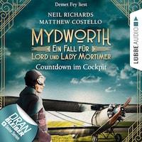 Countdown im Cockpit - Ein Fall für Lord und Lady Mortimer - Englischer Landhaus-Krimi, Band 6 (Ungekürzt)
