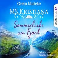 Sommerliebe am Fjord - MS Kristiana, Teil 1 (Gekürzt)