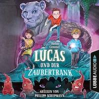 Lucas und der Zaubertrank (Gekürzt)