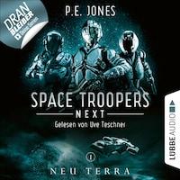 Neu Terra - Space Troopers Next, Folge 1 (Ungekürzt)