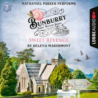 Bunburry - Sweet Revenge - A Cosy Mystery Series, Episode 7 (Unabridged)