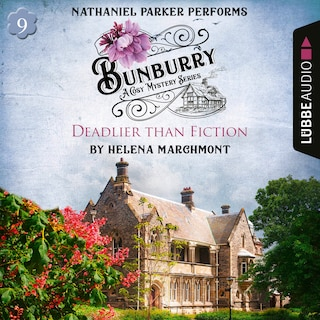 Bunburry - Deadlier than Fiction - A Cosy Mystery Series, Episode 9 (Unabridged)