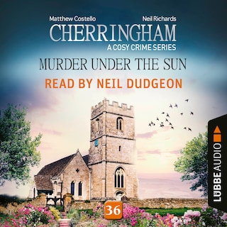 Murder under the Sun - Cherringham - A Cosy Crime Series, Episode 36 (Unabridged)
