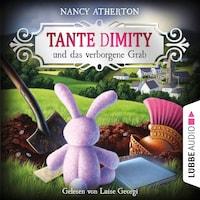Tante Dimity und das verborgene Grab - Ein Wohlfühlkrimi mit Lori Shepherd, Teil 4 (Ungekürzt)
