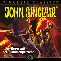 John Sinclair, Classics, Folge 43: Der Hexer mit der Flammenpeitsche