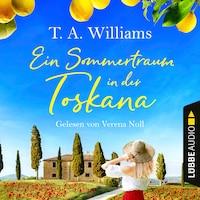 Ein Sommertraum in der Toskana (Ungekürzt)