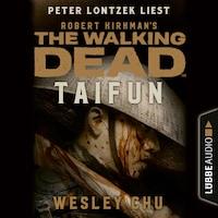 The Walking Dead: Taifun (Ungekürzt)