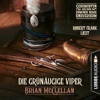 Die grünäugige Viper - Geschichte aus dem Powder-Mage-Universum (Ungekürzt)