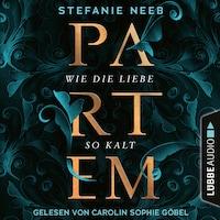 Partem - Wie die Liebe so kalt (Ungekürzt)
