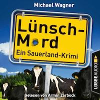 Lünsch-Mord - Ein Sauerland-Krimi - Kettling und Larisch ermitteln, Teil 1 (Ungekürzt)