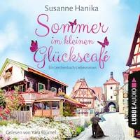 Sommer im kleinen Glückscafé - Ein Lerchenbach-Liebesroman (Ungekürzt)