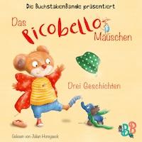 Das Picobello-Mäuschen - Drei Geschichten (Ungekürzt)