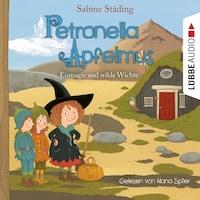Eismagie und wilde Wichte - Petronella Apfelmus, Teil 9 (Gekürzt)