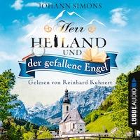 Herr Heiland und der gefallene Engel - Herr Heiland, Folge 2 (Ungekürzt)