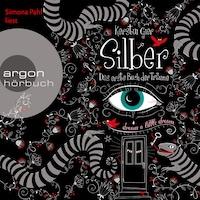 Silber - Das erste Buch der Träume (Ungekürzte Fassung)