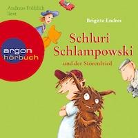 Schluri Schlampowski, Schluri Schlampowski und der Störenfried (ungekürzt)