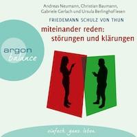Miteinander reden: Störungen und Klärungen - Die Psychologie der Kommunikation, Teil 1 (Gekürzte Fassung)