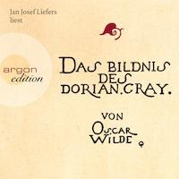 Das Bildnis des Dorian Gray (Sonderausgabe) (Ungekürzte Fassung)