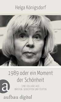 1989 oder Ein Moment Schönheit
