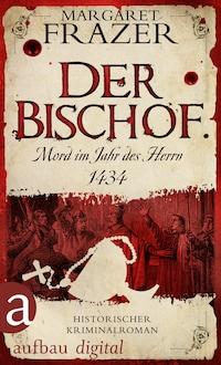 Der Bischof. Mord im Jahr des Herrn 1434