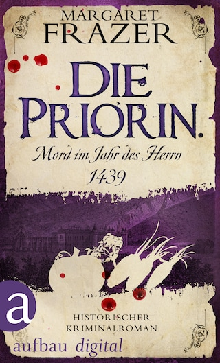 Die Priorin. Mord im Jahr des Herrn 1439