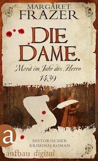 Die Dame. Mord im Jahr des Herrn 1439