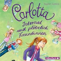 Carlotta, Internat und plötzlich Freundinnen